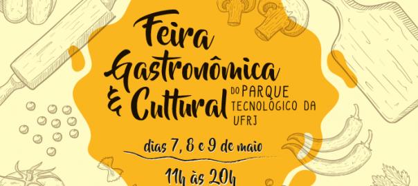 Feira Gastronômica e Cultural do Parque Tecnológico da UFRJ dias 7,8,9 de maio 11h às 20h
